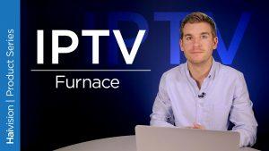 IPTV Furnace