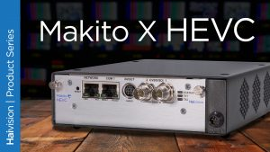 Product Series, Makito X HEVC