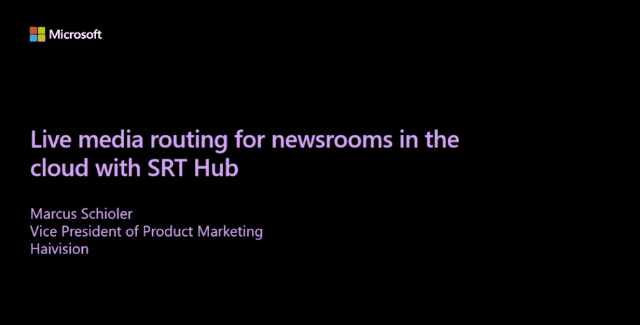 Live media routing for newsrooms in the cloud with SRT Hub - Microsoft Media and Entertainment Summit
