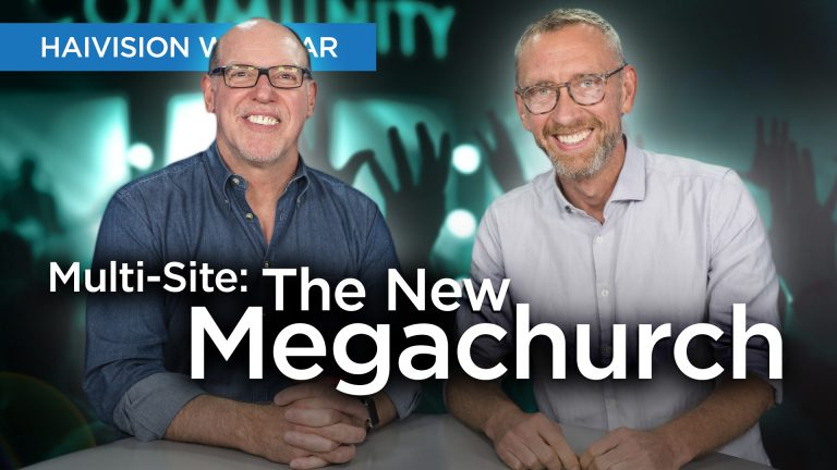 Multi-Site:The New Megachurch