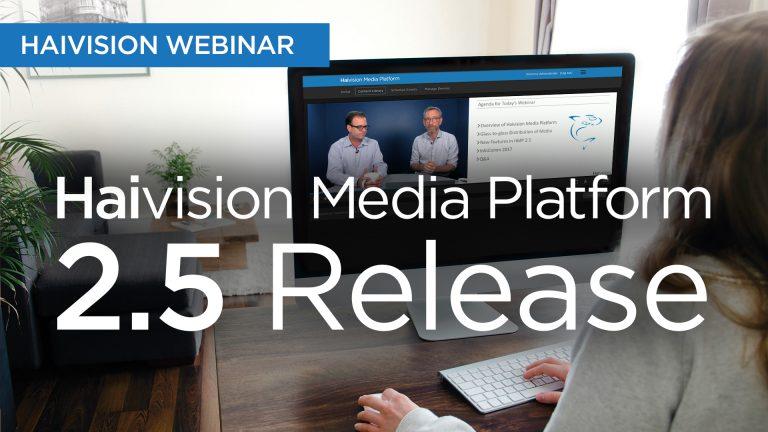Webinar_Public_Haivision-Media-Platform-2.5__756784